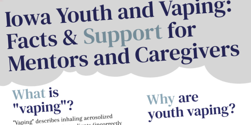 Iowa Youth and Vaping: Facts & Support for Mentors and Caregivers